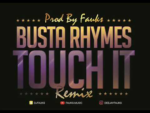 Busta Rhymes  - Touch It Remix ( Prod By Fauks )