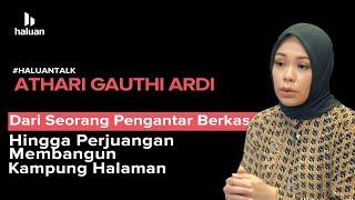 Catatan Panjang Athari Gauthi Ardi Menuju DPR RI - Haluan Talk