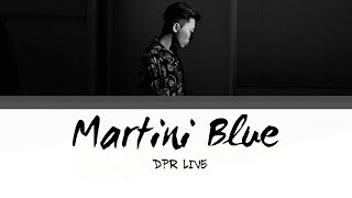 DPR LIVE - Martini Blue Lyrics [Han | Rom | Eng]
