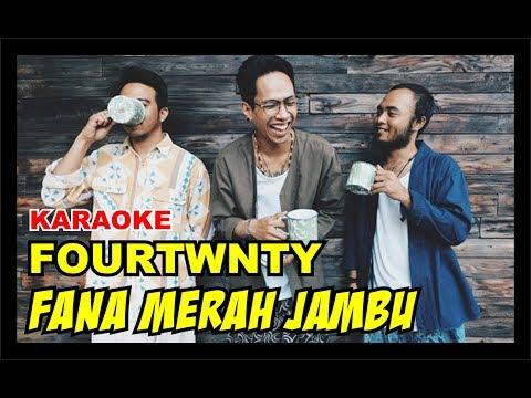 HD FOURTWNTY - Fana Merah Jambu | Karaoke Tanpa Vokal