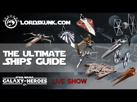 Star Wars: Galaxy of Heroes Live Show | The Ultimate Ships Guide #SWGOH