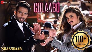 Gulaabo (Full Video Song) | Shaandaar (2015)