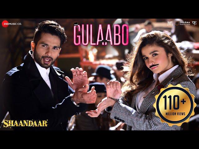 Gulaabo - Full Video  Shaandaar   Alia Bhatt & Shahid Kapoor   Vishal Dadlani   Amit Trivedi