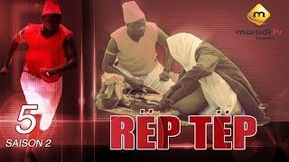 Série - Rep Tep - Saison 2 Episode 5 (MBR)