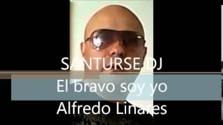 El bravo soy yo  Alfredo Linares