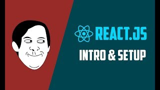 React JS Introduction and Setup for Absolute Beginners