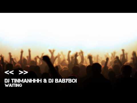 [07/15] DJ TinmanHhH & DJ Babyboi - Waiting