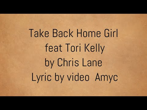 Take Back Home Girl By Chris lane lyrics video Amy