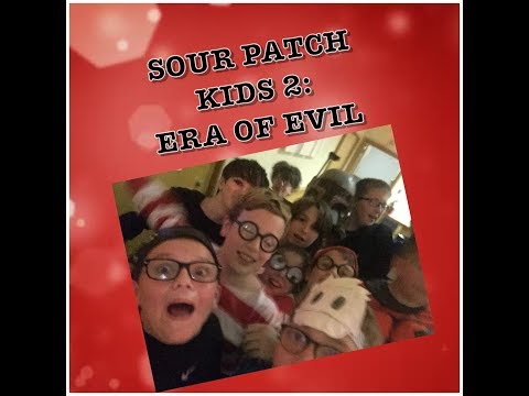 Sour Patch Kids 2: Era Of Evil!