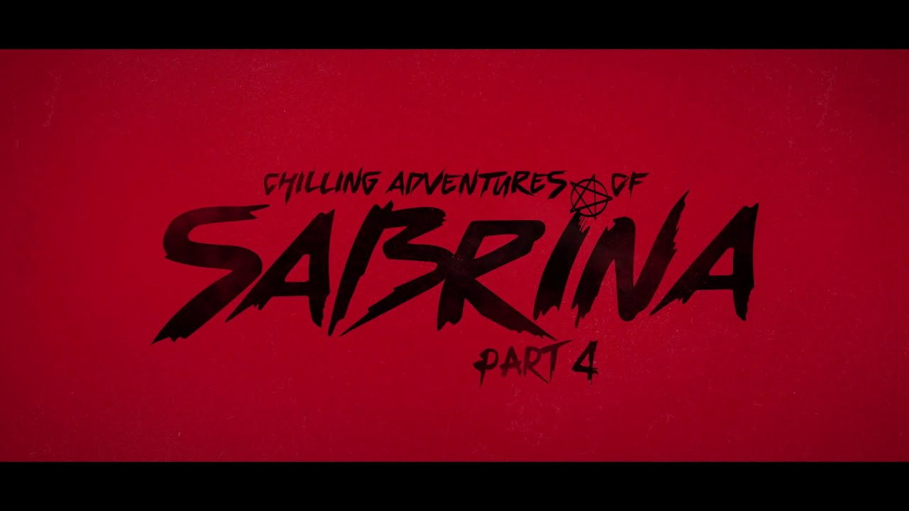 CHILLING ADVENTURES OF SABRINA - PART 4 TEASER TRAILER