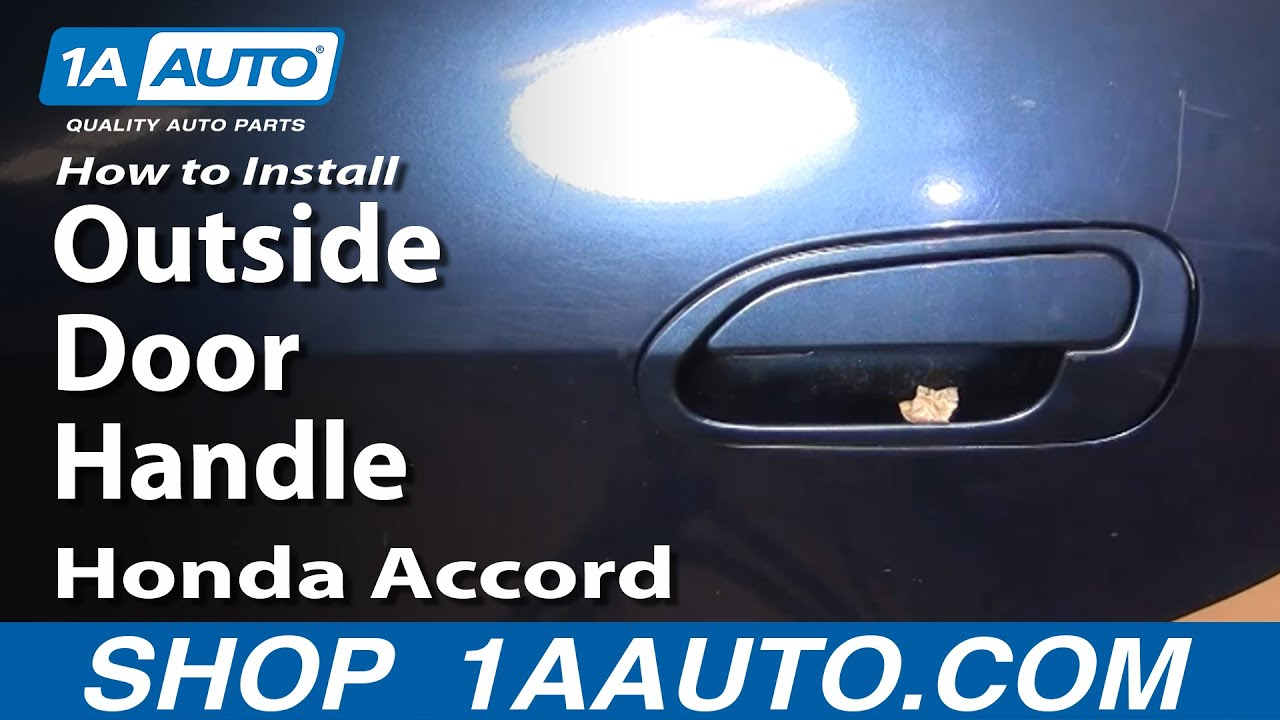 how to install replace fix broken rear outside door handle honda accord 98 02 1aauto com [ 1280 x 720 Pixel ]