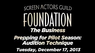 The Business: Prepping for Pilot Season - Audition Technique