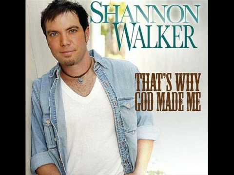 Shannon Walker - Thats Why God Made Me (lyrics on side)