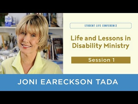 Joni Eareckson Tada - Disability Ministry:  Life and Lessons Learned