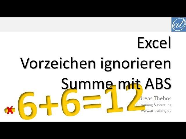 Excel Summierung Unabhängig Vom Vorzeichen Abs At