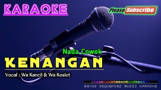 Download lagu Kenangan New Version -Wa Kancil & Wa Koslet- KARAOKE