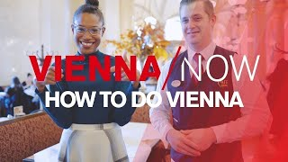 How to do Vienna - VIENNA/NOW