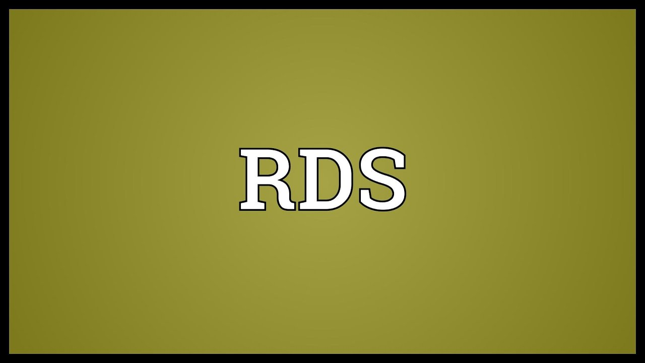 RDS Meaning