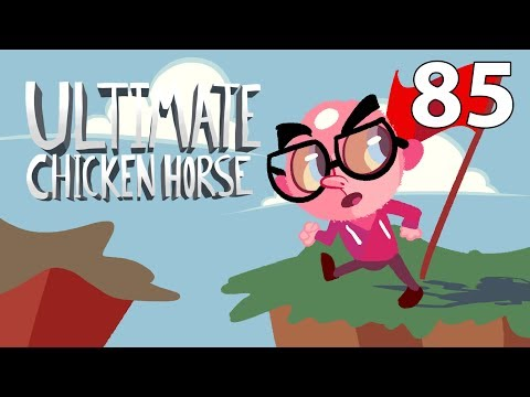 Ultimate Chicken Horse with Friends - Episode 85 [Return]