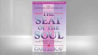 Gary Zukav: The Seat of the Soul