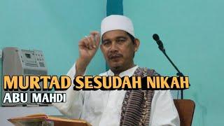 Murtad Sesudah Nikah | Abu Mahdi