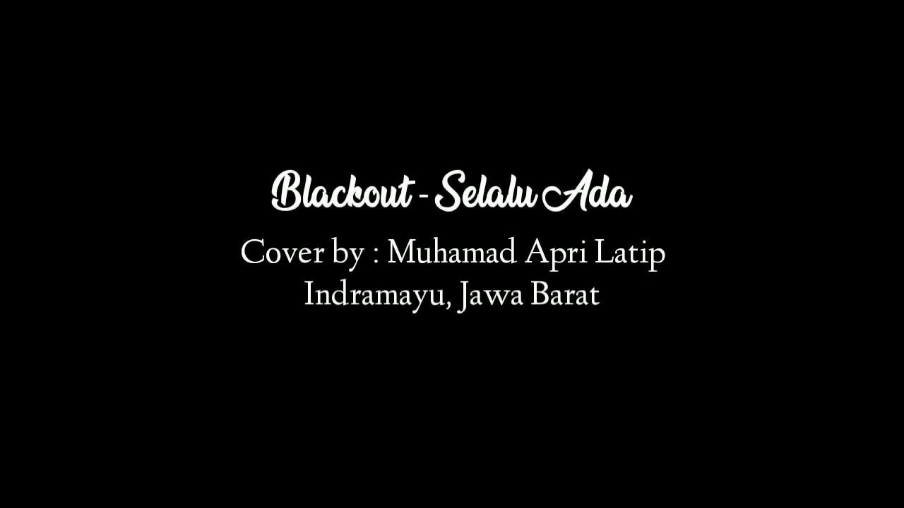 CSC14 - Muhamad Apri Latip (Cover) Blackout - Selalu Ada