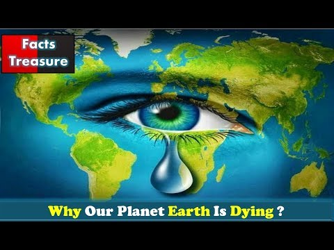 Why Our Planet Earth Is Dying? ( World Environment Day 2017 Special)
