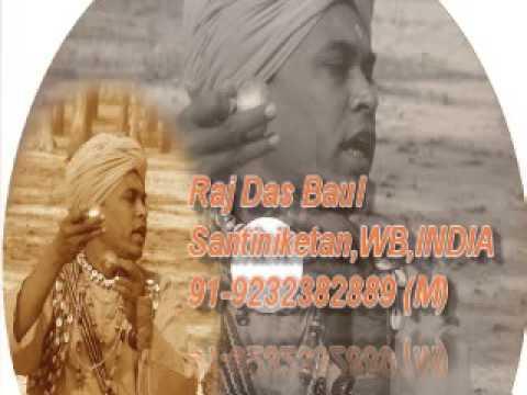 Bijoy Sarkar's Song- amar montare Bali Ei Jibone Daga Chhara Ar ki Peli-Raj Das Baul, Santiniketan.