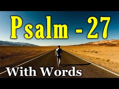 Psalm 27 - The Lord is My Salvation (With words - KJV)