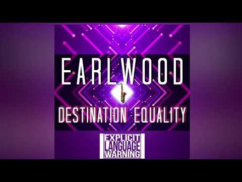 EARLWOOD - DESTINATION EQUALITY (EXTENDED MIX)