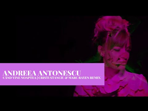 Andreea Antonescu - Cand vine noaptea | Cristi Stanciu & Marc Rayen Remix