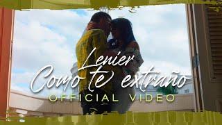 Lenier - Como Te Extraño (Official Video)