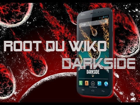 Wiko Darkside - TUTO:Root/Unroot + Drivers USB