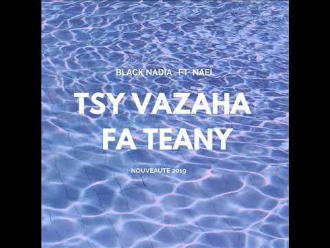 BLACK NADIA FT NAEL _  TSY VAZAHA FA TEANY  (AUDIO 2019 by RATAKINGA RECORD)