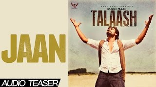 Babbu Maan - Jaan | Audio Teaser | 2013 | Talaash | Latest Punjabi Songs