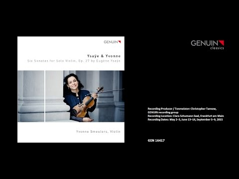 Yvonne Smeulers - Eugène Ysaÿe 6 Sonatas for Solo Violin; official Trailor