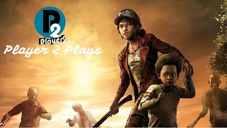 Player 2 Plays - The Walking Dead The Final Season Episode 2 - Suffer The Children