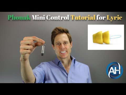 How to use the Phonak Mini Control Magnet Wand - Lyric Hearing Aids