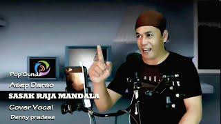 Download Sasak Raja Mandala - Asep Darso   Cover Denny Pradesa (lirik)