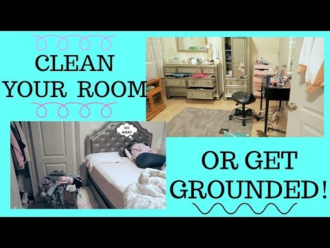 CLEAN YOUR ROOM OR GET GROUNDED!😡