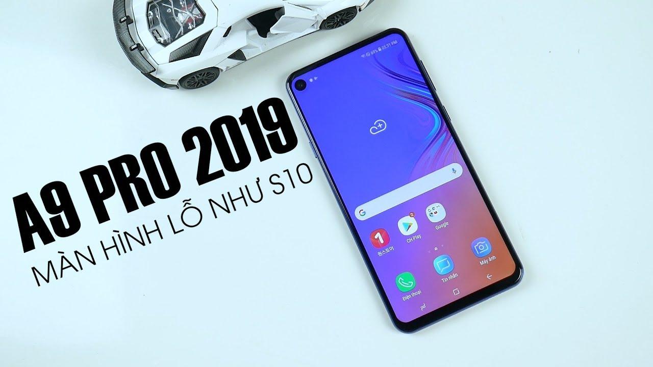 Trên tay Galaxy A9 Pro 2019, màn hình lỗ như S10 giá rẻ hơn nhiều - Nghenhinvietnam.vn