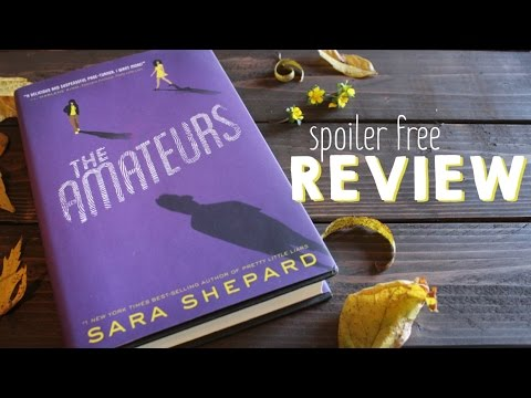 The Amateurs by Sara Shepard  Spoiler Free Book