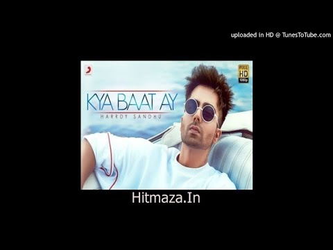 Kya Baat Hai (Hardy Sandhu) 320Kbps-(Hitmaza.in)