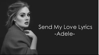 send my love to your new lover   adele   lyrics ✦