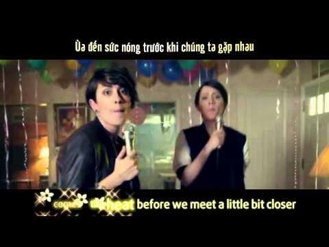 [Vietsub + Lyrics] Closer - Tegan & Sara