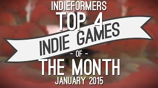 Top 4 Best Indie Games of the Month - January 2015