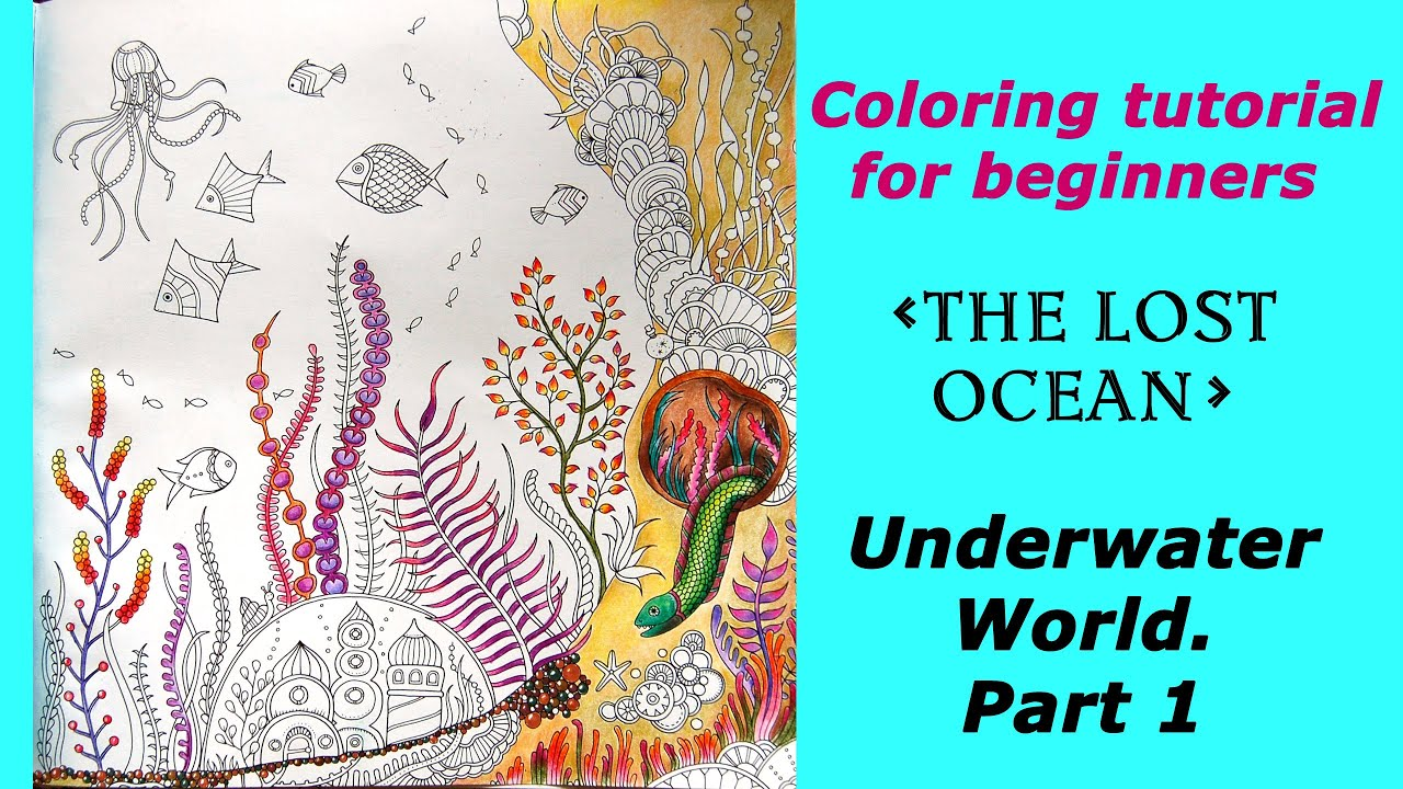 Coloring For Beginners In The Lost Ocean Underwater World Part 1