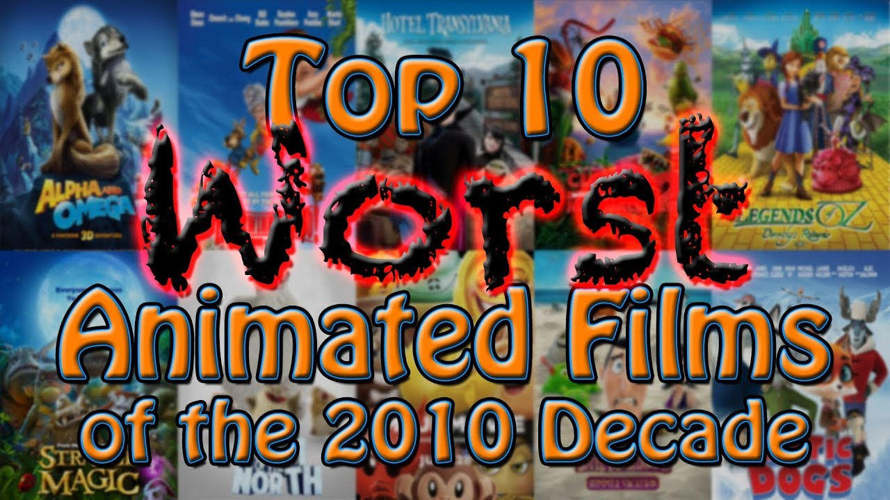 Top 10 Worst Animated Films of the 2010 Decade - YouTube