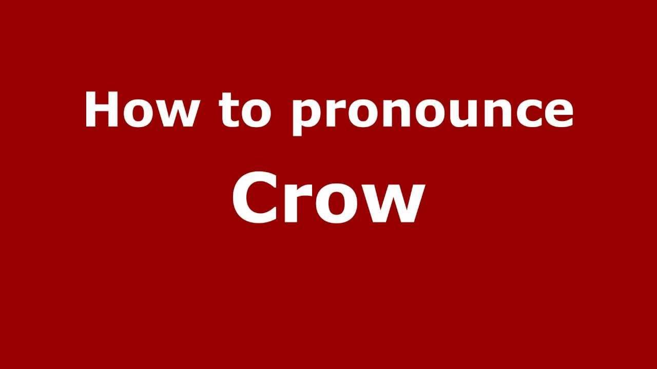 How to Pronounce Crow - PronounceNames com