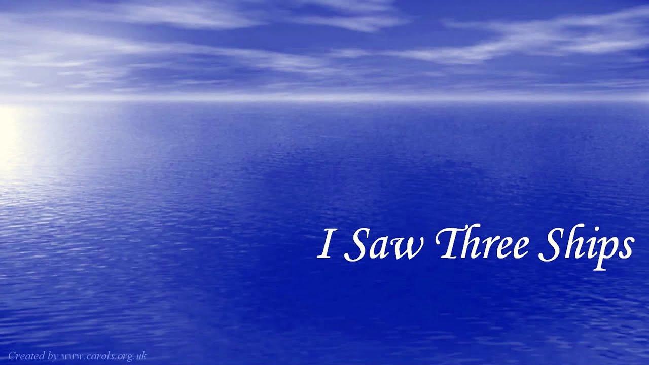 I SAW THREE SHIPS Lyrics - YouTube